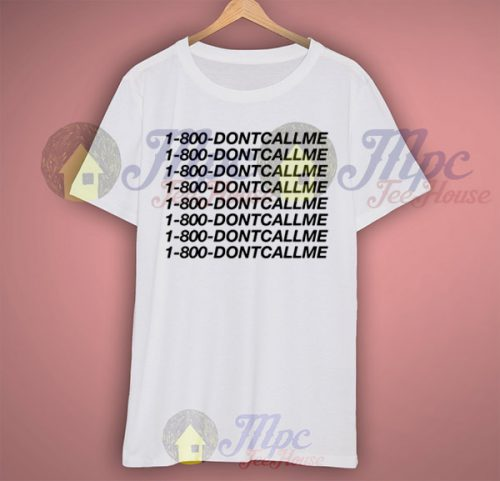 1-800-don't call me funny t shirt
