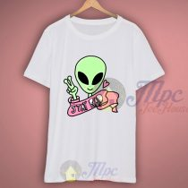 Alien Stay Rad Quote T Shirt