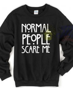 American Horror Story Normal People Scare Me Quote Sweatshirt