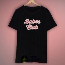 Babes Club T Shirt For Men And Women