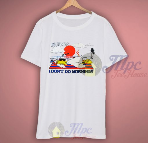 Bahamas I Don't Do Morning Vintage T Shirt
