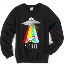 Believe in Alien and Unicorn Sweatshirt