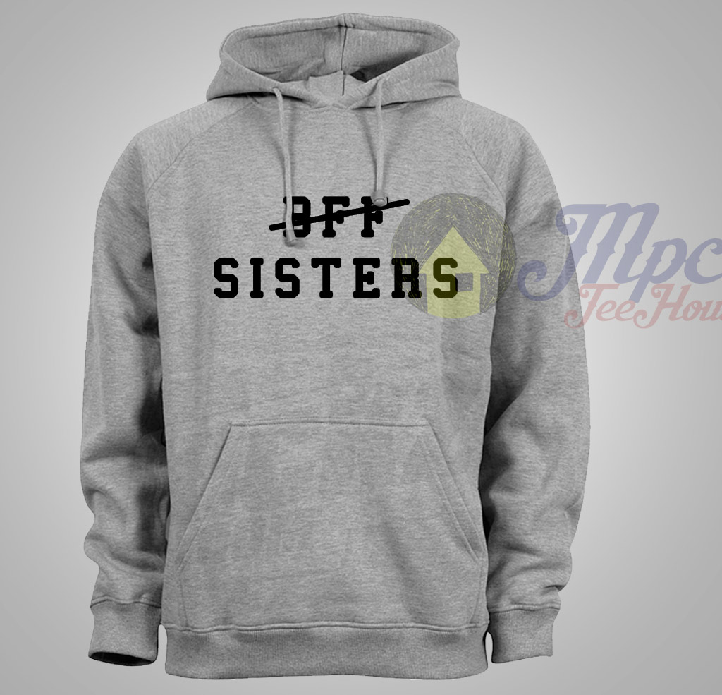 Best Friend Forever Sisters Quote Hoodie