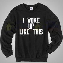Beyonce I Woke Up Like This Lyric Sweatshirt