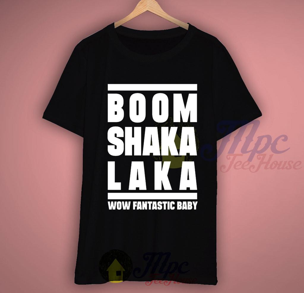 Boom Shakalaka Wow Fantastic Baby T Shirt