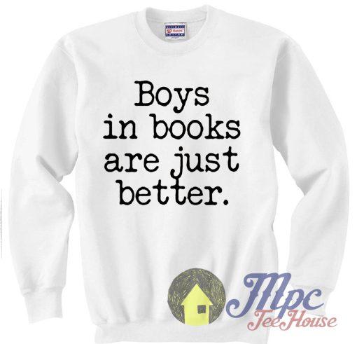 Boys in Books Are Just Better Lyrics White Sweatshirt