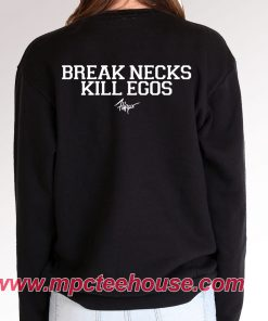 Break Necks Kill Ego Sweatshirt