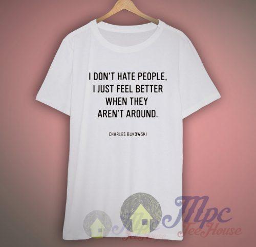 Charles Bukowski Quote T Shirt