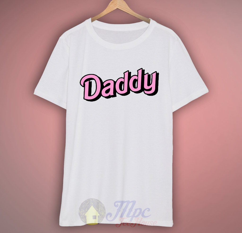Daddy In Pink T Shirt