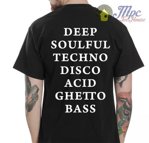 Deep Soulful Techno Disco Acid Ghetto Bass T Shirt