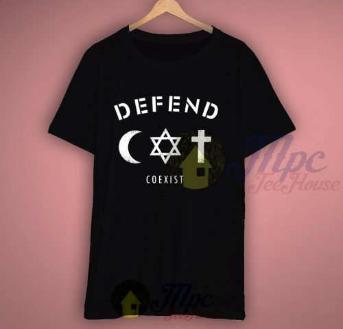Defend Coexist T Shirt For Men and Women
