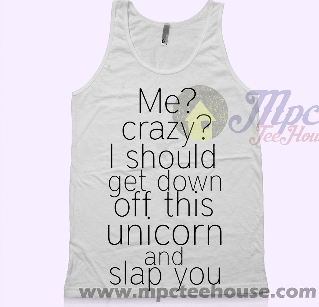 Get Down This Unicorn and Slap You Tank Top