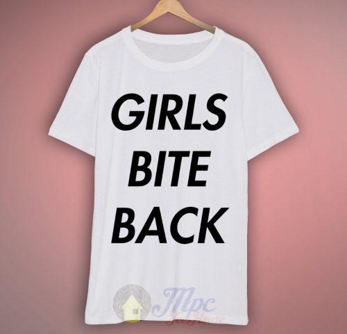Girls Bite Back T Shirt