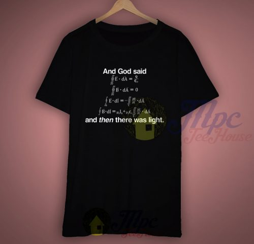 God Said-Maxwell Equations T Shirt