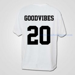 Good Vibes Only 20 T Shirt