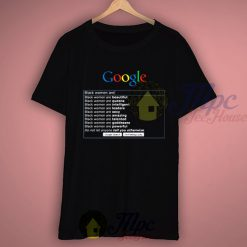 Google Search Black Women Are Cool T Shirt