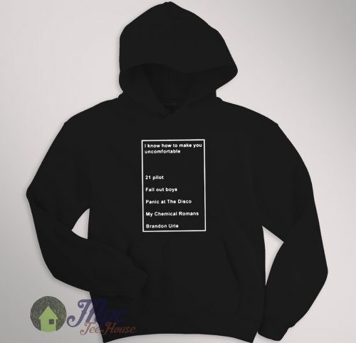 I Know How to Make You Uncomfortable Quote Hoodie