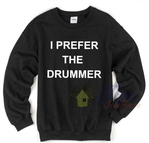 I Prefer The Drummer 5Sos Sweatshirt