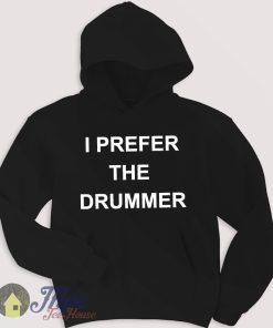 I Prefere The Dummer Hoodie