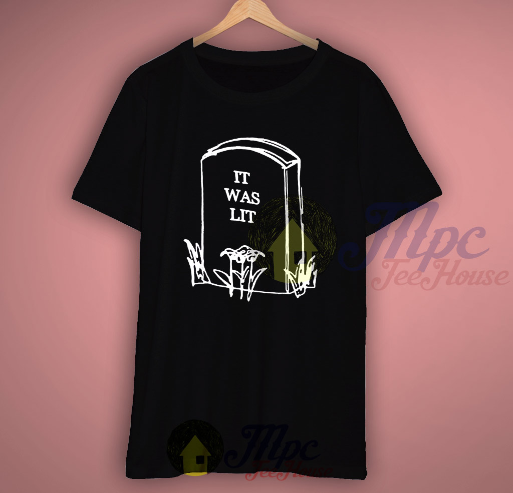 It Was Lit Black T Shirt