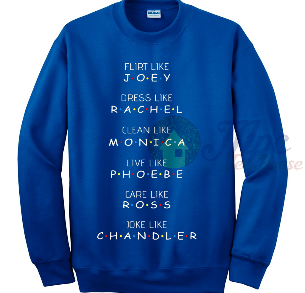 Joey Tribbiani Friends Quote Sweatshirt