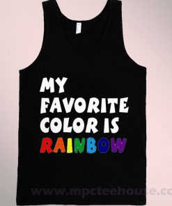 My Favorite Color Is Rainbow Tank Top