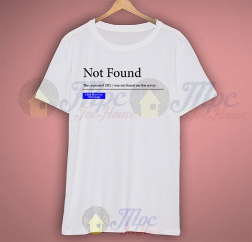 Not Found Requested URL Funny T Shirt
