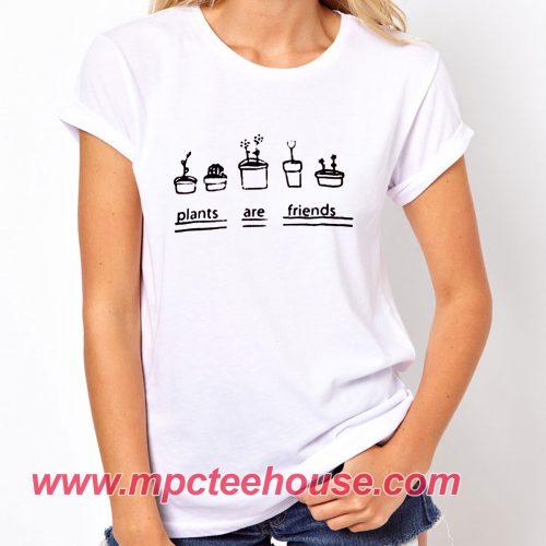 Plants Are Friends T-Shirt