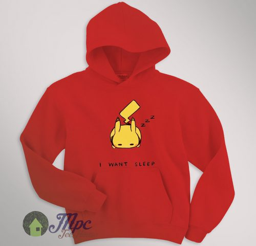 Pokemon Pikachu I Want Sleep Hoodie