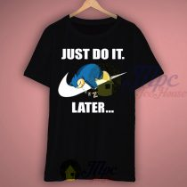 Pokemon Snorlax Just Do It Later T Shirt