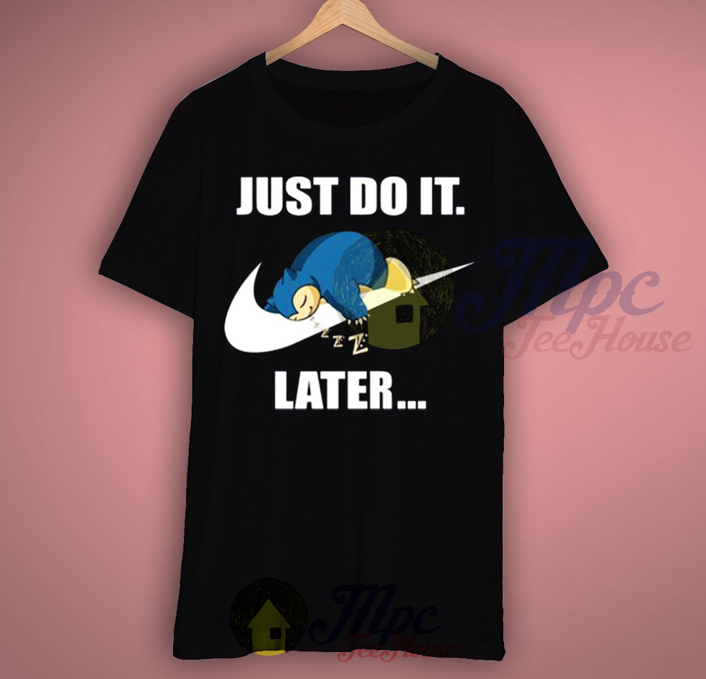 nike t shirt just do it later