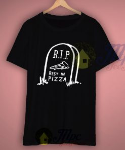 R.I.P Rest In Pizza Parody T Shirt