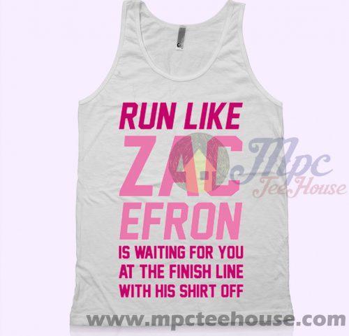 Run Like Zac Efron Tank Top