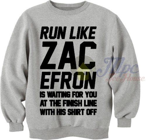 Run Like Zac Efron Sweatshirt
