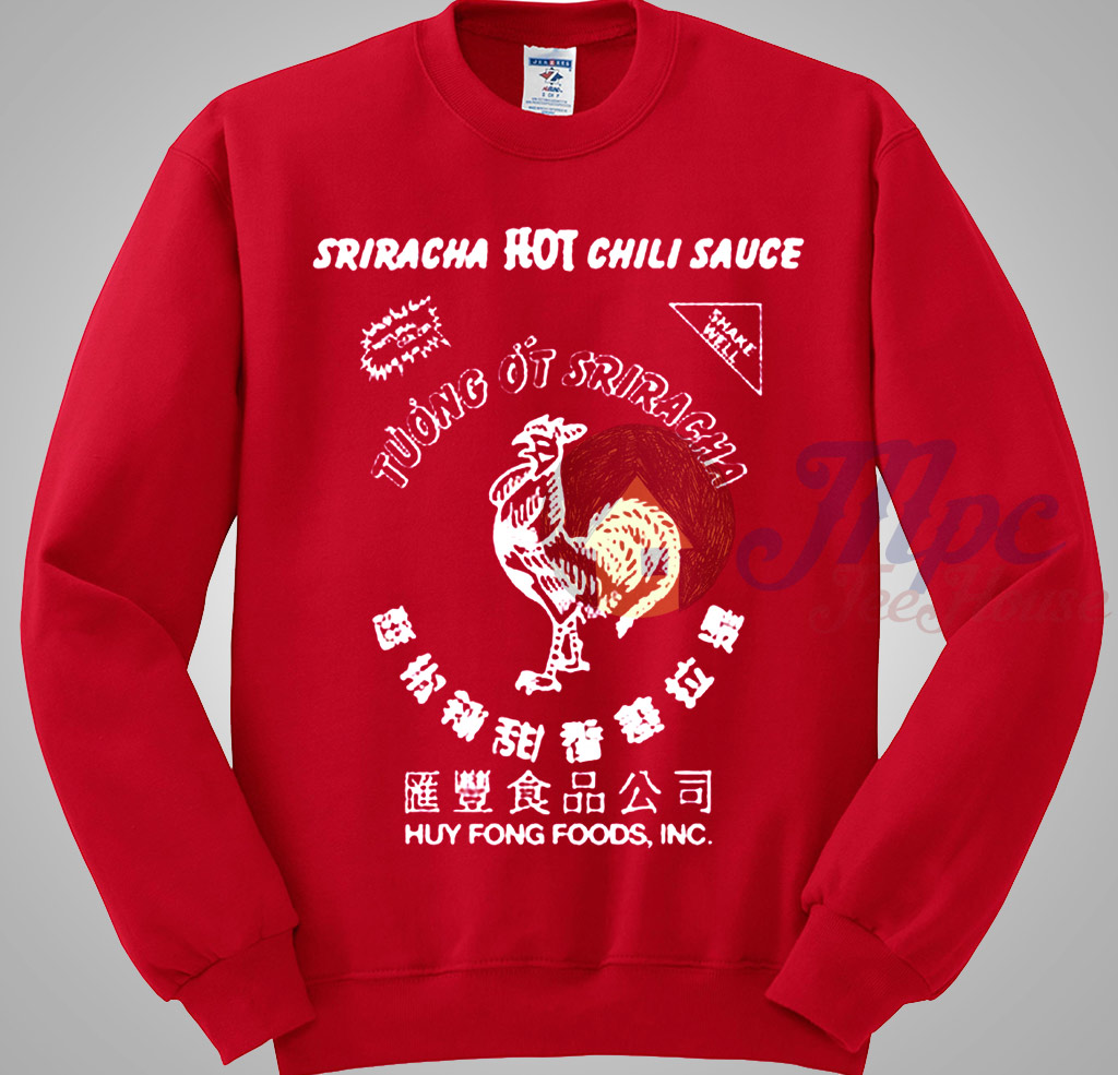 Sriracha Hot Chili Sauce Sweatshirt