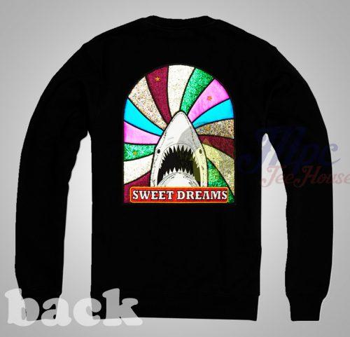 Sweet Dreams Shark Sweatshirt