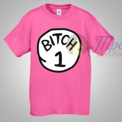 Thing Bitch 1 T Shirt Cute in Pink Shirt