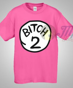Thing Bitch 2 T Shirt Cute in Pink Shirt