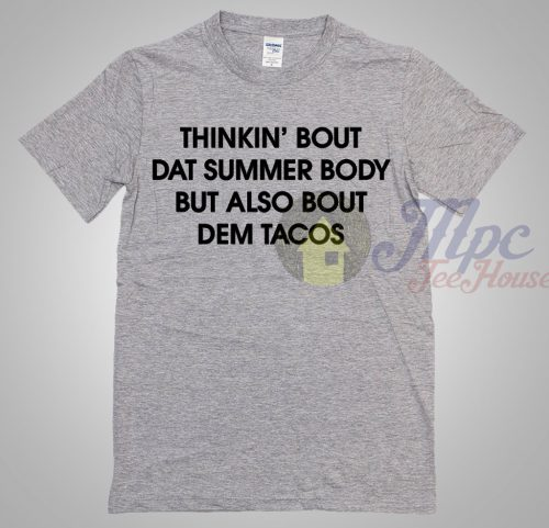 Thinking Bout Tacos Quote TShirt