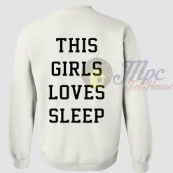 This Girls Love Sleep Sweatshirts