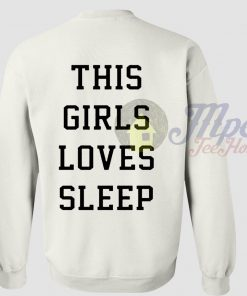 This Girls Love Sleep Sweatshirts