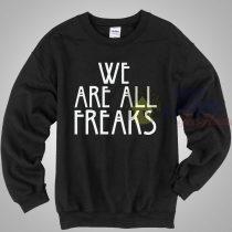 We Are All Freak American Horror Story Sweatshirt