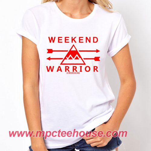 Weekend Warrior Jawbreaking T Shirt