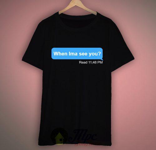 When Ima See You Messenger T Shirt