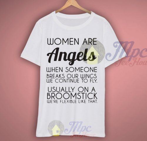Women Are Angels Quote T Shirt
