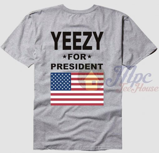 Yeezy Kanye West For President T Shirt
