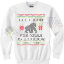 All I Want For Xmas is Harambe Christmas Sweater