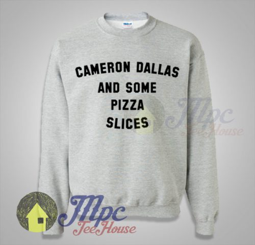 Cameron Dallas And Some Pizza Slices Sweatshirt