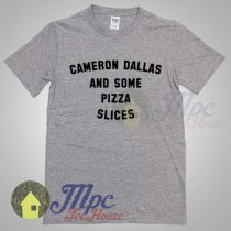 Cameron Dallas and Pizza Slices T shirt