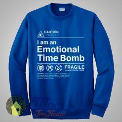 Caution I Am an Emotional Time Bomb Sweatshirt